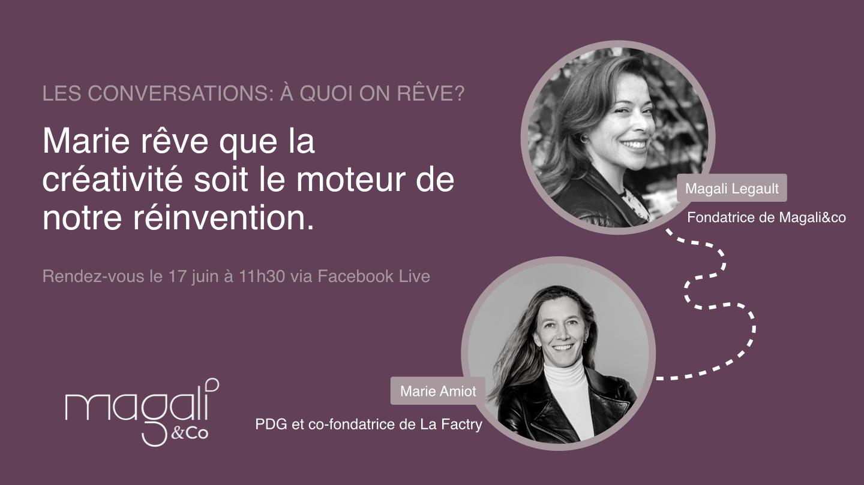 Marie Amiot 17 juin : La créativité comme moteur de notre réinvention